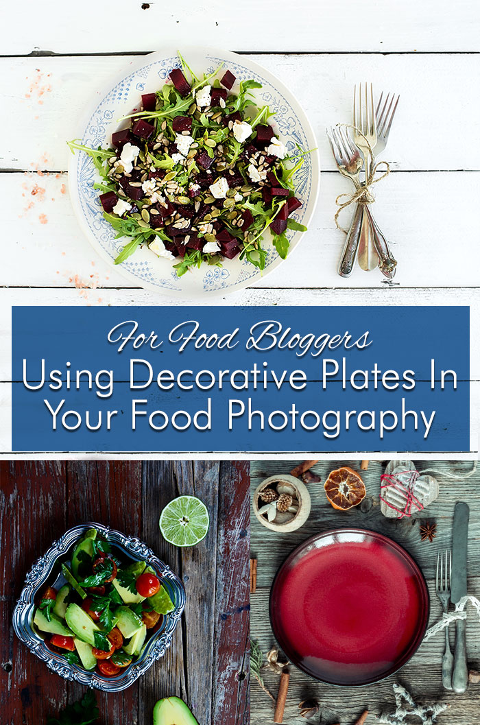 Using Decorative Plates In Your Food Photography | Food Styling Tips and Trips For Food Bloggers