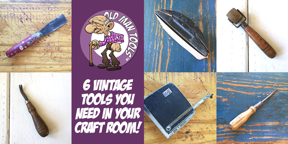 6 Vintage Tools You Need In Your Craft Room