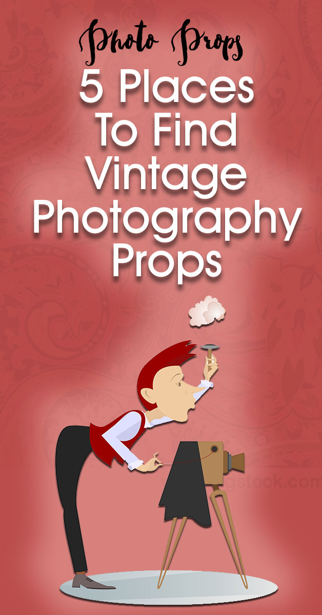 5 Places To Find Vintage Photography Props | As a photographer you know that getting photography props right is key to taking the best photos representing any era. Finding vintage photography props sounds like it should be difficult, but there are plenty of places to look.