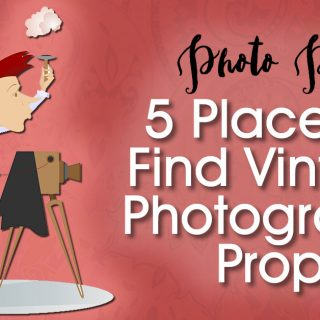 5 Places To Find Vintage Photography Props