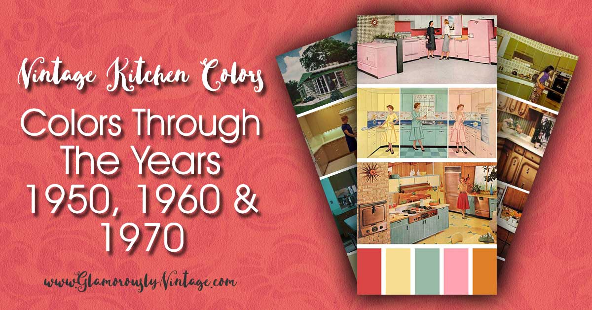 Kitchen Colors - Colors Through The Years 1950, 1960 and 1970