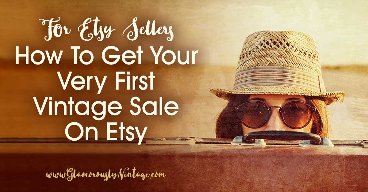 How To Get Your Very First Vintage Sale On Etsy ... You spent months gathering your stock. You did your research and know there is a niche for your items, so you set up your Etsy shop and now you pulled the trigger and went live. You wait for that first sale. And wait...and wait..and wait. So what can you do to get the ball rolling?