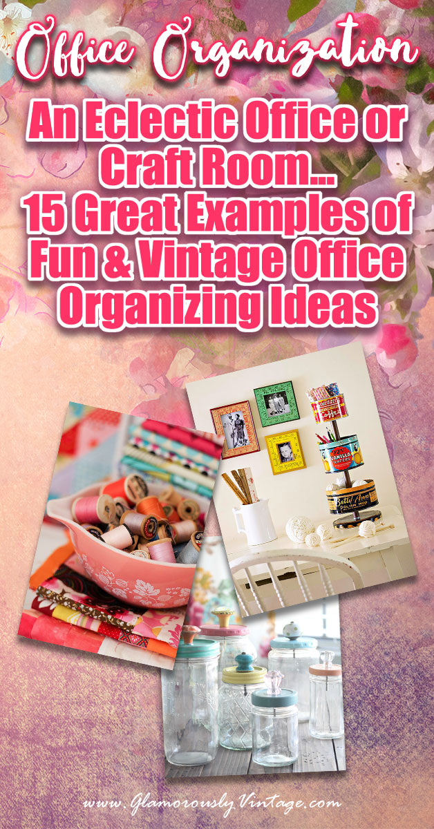 An Eclectic Office or Craft Room - 15 Great Examples of Fun and Vintage Office Organizing Ideas... I hope I am not the only person in the world who has an office slash craft room! In my world business and art and storage and sales and organizing all have to live together in one beautiful jumble of coolness.
