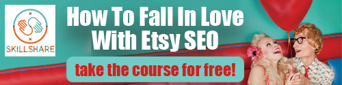 How To Fall In Love With Etsy SEO - Skillshare Class