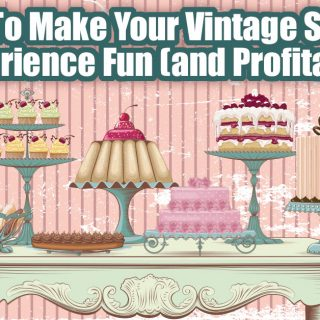 5 Tips To Make Your Vintage Sourcing Experience Fun (and Profitable!)