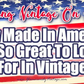 Why Made In America Is So Great To Look For In Vintage | Selling Vintage On Etsy... There's no denying it, vintage is in and as a vintage Etsy seller you can be the one to help supply buyers with amazing vintage finds!